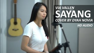 SAYANG - VIA VALLEN COVER BY DYAH NOVIA ( HD AUDIO )