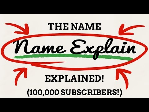 100,000 Subscribers! Name Explain Explains The Name Name Explain