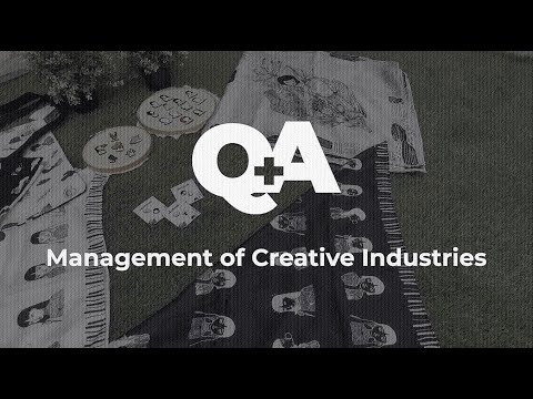 Q&A for Management of Creative Industries Future Career Opportunities