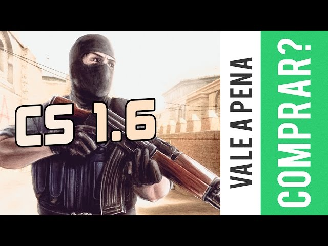 Counter Strike 1.6 - Vale a Pena Comprar?