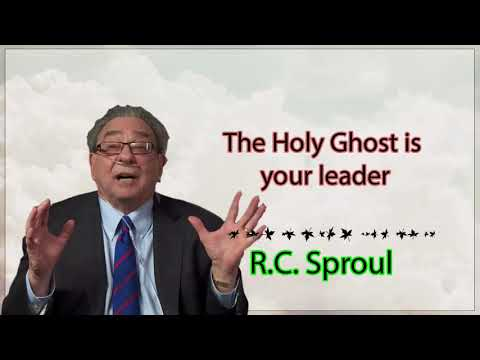R.C. Sproul  - The Holy Ghost is your leader