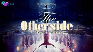 [Vietsub+Lyrics] The Other Side - Zac Efron ft.  Hugh Jackman (The Greatest Showman OST)