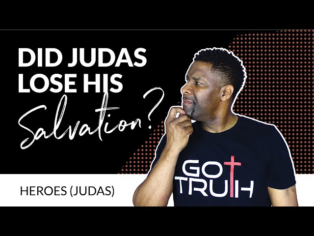 If Judas Lost His Salvation then Can't We Lose Ours? | HEROES (JUDAS)