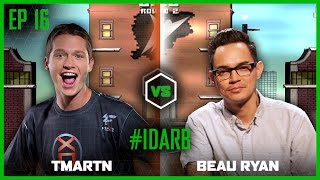 EP 16 | #IDARB | TmarTn vs Beau Ryan | Legends of Gaming