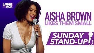 Aisha Brown Likes them Small | Sunday Stand-Up | LOL Network thumbnail