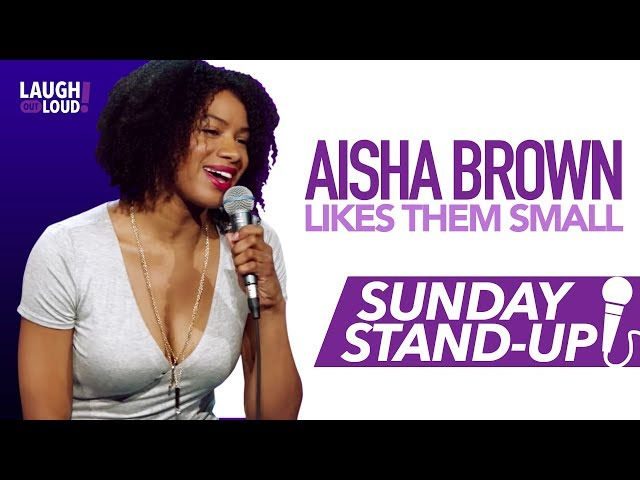 Aisha Brown Likes them Small   Sunday Stand-Up   LOL Network