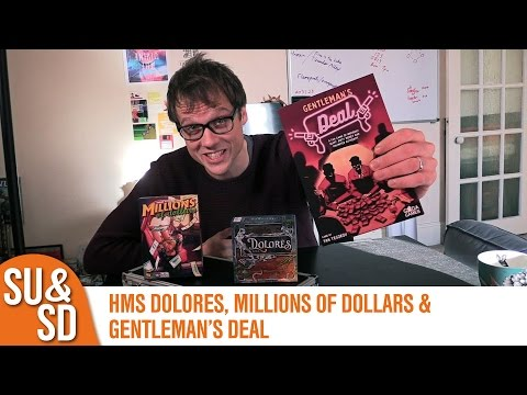 H.M.S. Dolores, Millions of Dollars AND Gentleman's Deal - Shut Up & Sit Down Reviews