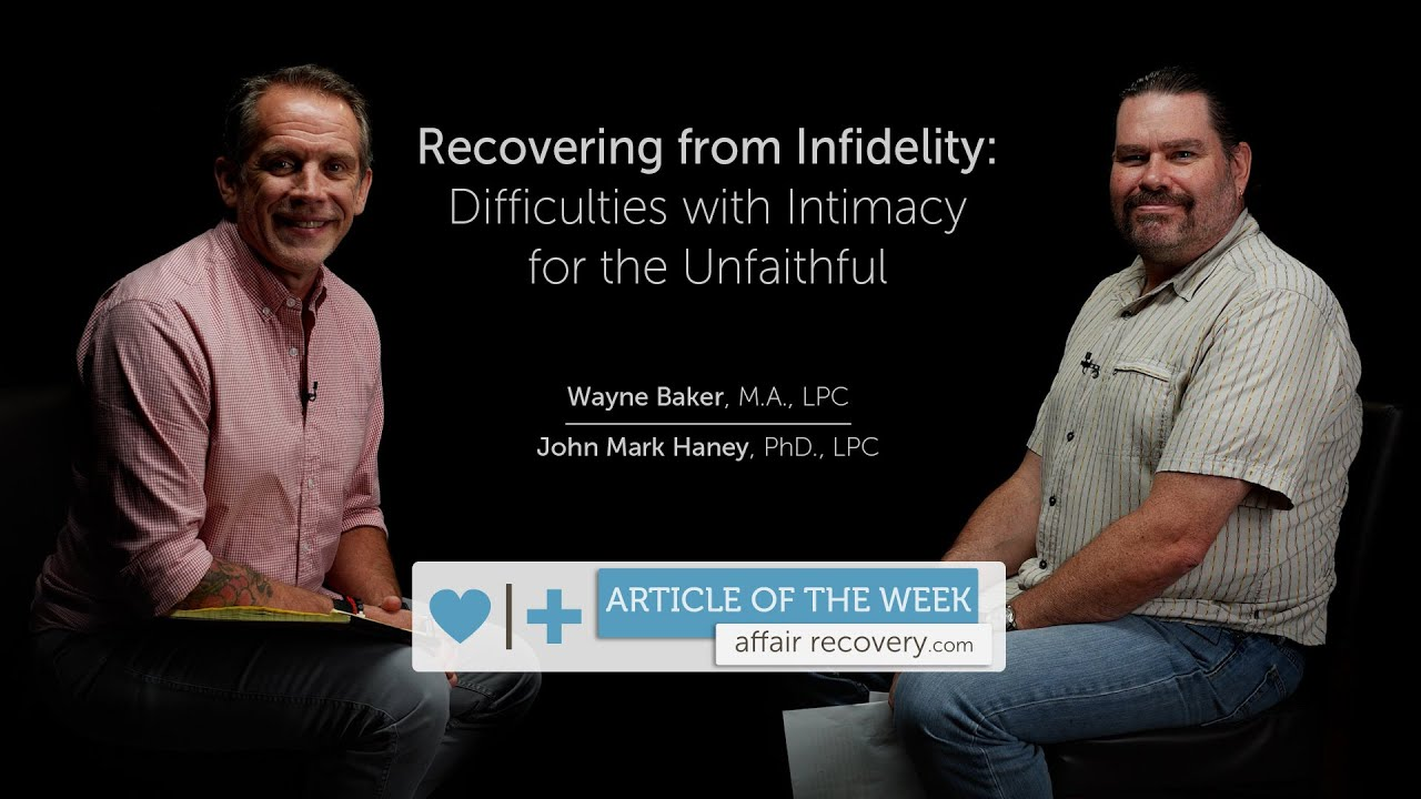 Recovering from Infidelity: Difficulties with Intimacy for the Unfaithful