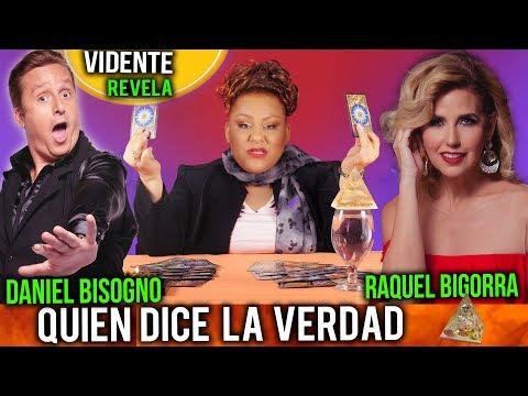 DANIEL BISOGNO Y RAQUEL BIGORRA VIDENTE REVELA QUIEN DICE LA VERDAD