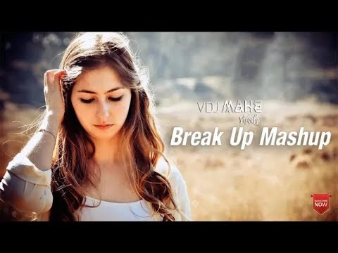 Break Up Mashup 2018 – TOP Heart Broken HINDI SAD SONGS By 303K Mix & VDJ Mahe