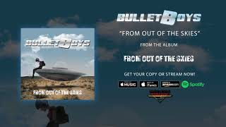 Bulletboys - From Out Of The Skies Official Audio