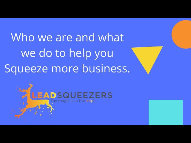 Lead Squeezers - Welcome overview