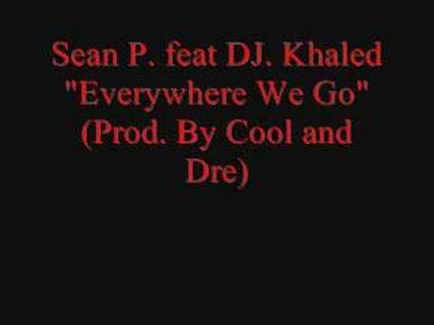 Sean P. feat. DJ Khaled-Everywhere We Go