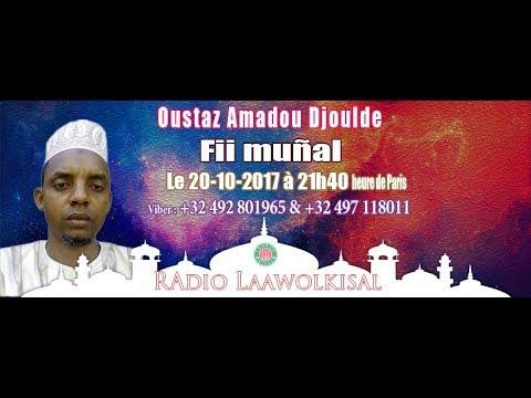 Fii muñal partie 1/2 - Oustaz Amadou Djoulde #radio laawol kisal