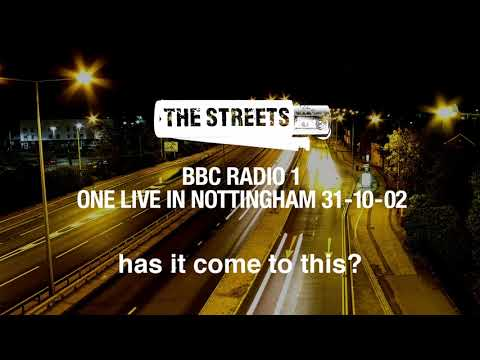 The Streets - Has It Come To This? (One Live in Nottingham, 31-10-02) [Official Audio] Mp3