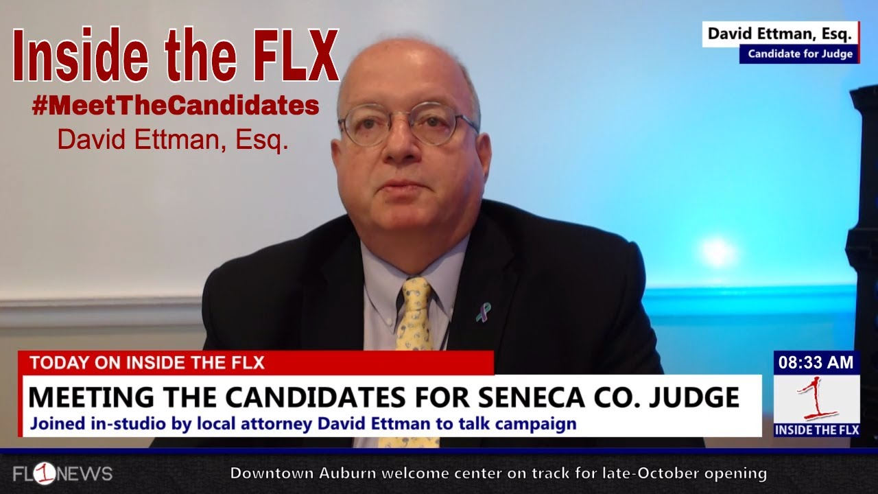David Ettman, Esq. talks campaign for judge in Seneca County .::. Inside the FLX 9/7/18