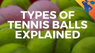 Types of Tennis Balls Explained!