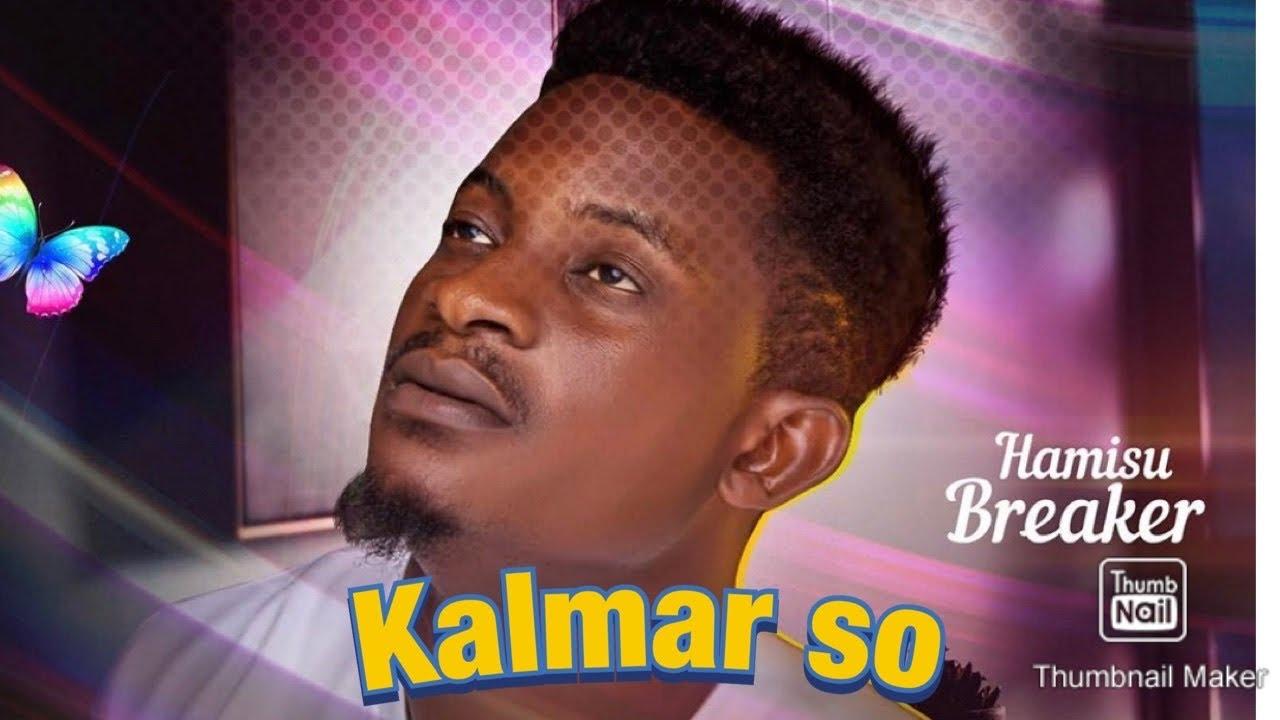 Download Hamisu breaker- kalmar so(official audio)2020