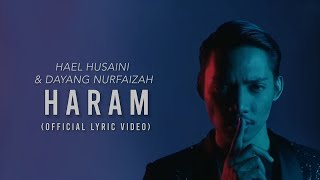 Hael Husaini & Dayang Nurfaizah - Haram [Official Lyric Video]