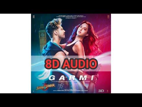 Garmi Song(8D AUDIO) | Street Dancer 3D | Varun D,Nora F,Shraddha K, Badshah,Neha K| Remo D|T - Series