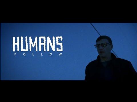"""HUMANS - """"Follow"""" (Official Music Video)"""
