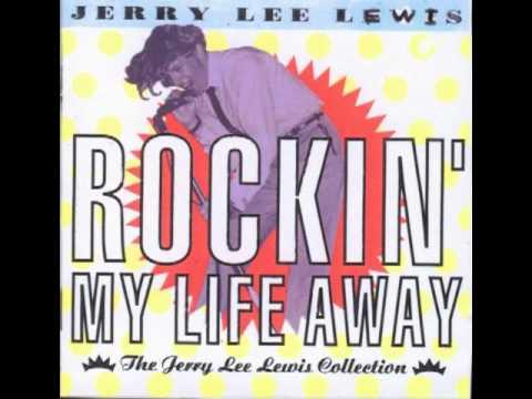 Jerry Lee Lewis - Rockin' My Life Away (HQ)