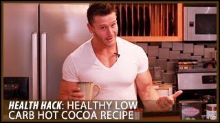 Quick and Healthy Low Carb Hot Cocoa Recipe: Health Hacks- Thomas DeLauer