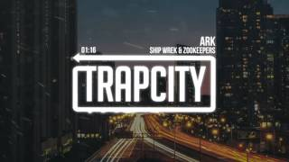 Download Lagu Ship Wrek & Zookeepers - Ark mp3