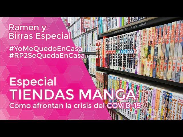 TIENDAS DE MANGA, como afrontan la crisis del COVID-19