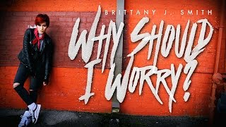 Why Should I Worry by Billy Joel - Cover by Brittany J Smith