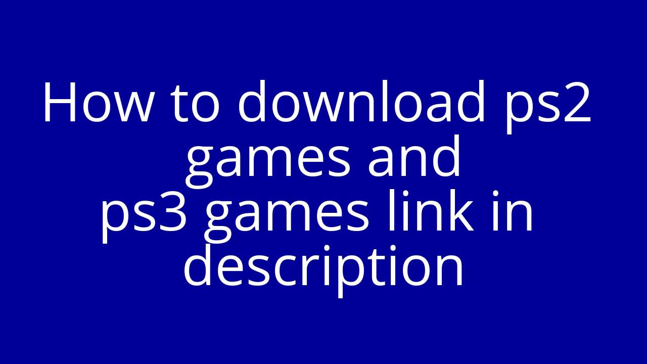 How to download [PS2,PS3,XBOX,PC,PSP,IOS] games link in description