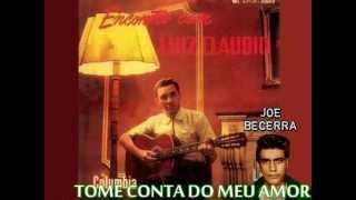 TOME CONTA DO MEU AMOR - LUIZ CLÁUDIO - 1961 - Produção - Joe Becerra