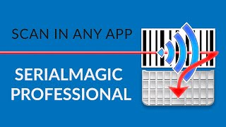 Scan Into Any App with SerialMagic Professional!