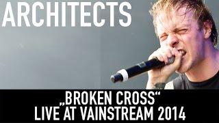 Architects I Broken Cross I Official Livevideo | Vainstream 2014