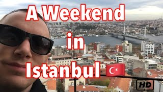A weekend in Istanbul - Turkey 🇹🇷