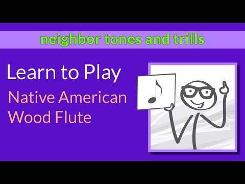 Learn to Play the Native American Flute - Neighbor Notes and Trills - Lesson 11