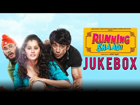 Running Shaadi | Jukebox | Taapsee Pannu | Amit Sadh | Upcoming Bollywood Movie 2017