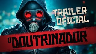 O DOUTRINADOR : TRAILER OFICIAL   • DT
