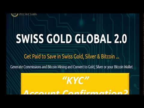 Swiss Gold Global KYC Getting Confirmed to Buy Gold & Silver and to Mine Bitcoin