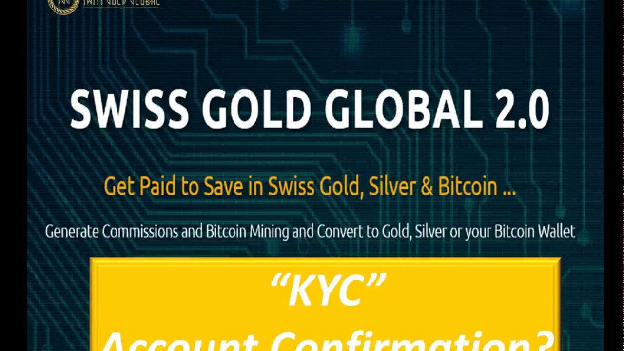 Swiss gold global kyc getting confirmed to buy gold silver and to swiss gold global kyc getting confirmed to buy gold silver and to mine bitcoin ccuart Gallery
