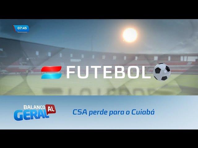 Futebol: CSA perde para o Cuiabá pelo placar de 2 a 1