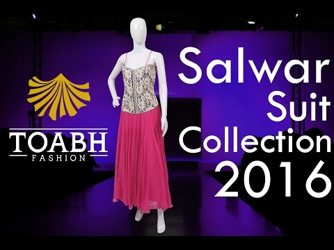 Salwar Suit Collection 2016 | Toabh Fashion | Designer Suit