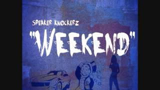 Repeat youtube video Speaker Knockerz - Weekend (Official Audio)
