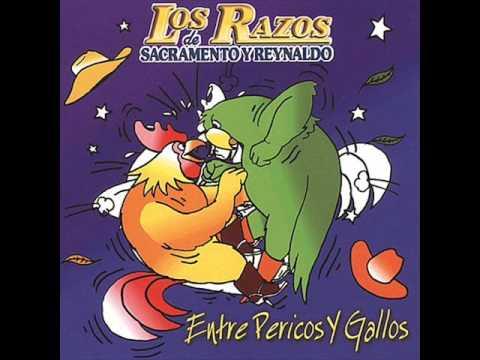 Entre Pericos Y Gallos - Los Razos De Sacramento Y Reynaldo