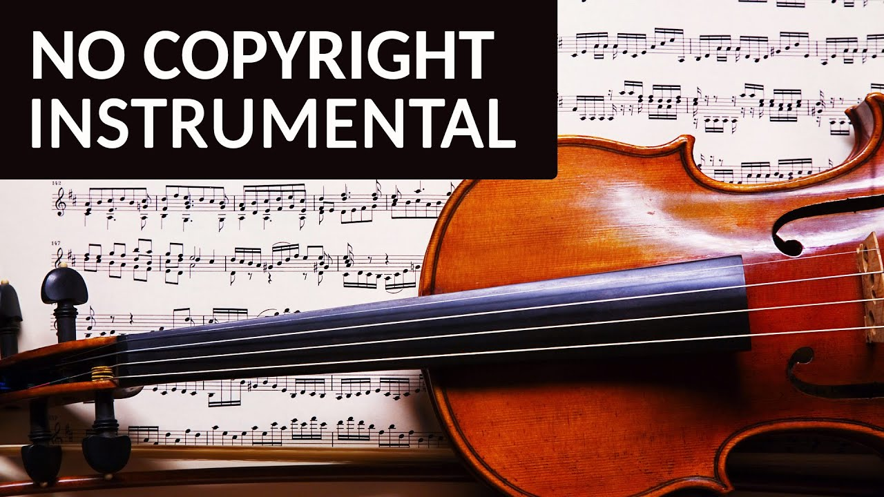 NO COPYRIGHT MUSIC : INSTRUMENTAL (classical, orchestral, emotionnal,   )
