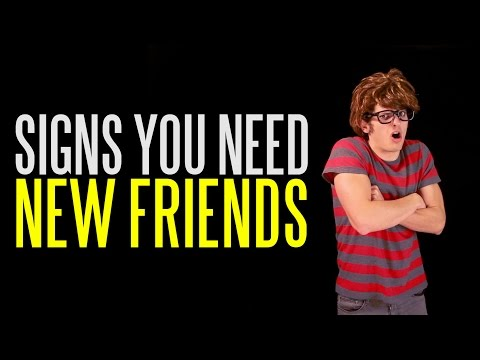 Six Signs You Need New Friends