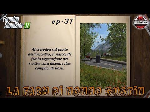 FARMING SIMULATOR 17 | [SERIE] #31 LA FARM DI NONNO GUSTIN | ALEXFARMER