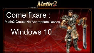 Metin2.Create.No.Appropriate.Device Fix [ITA]