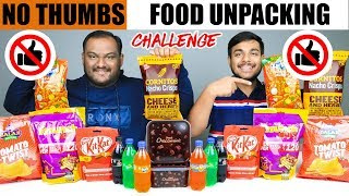 NO THUMBS FOOD UNPACKING CHALLENGE | Food Eating Challenge | Eating Competition | Food Challenge