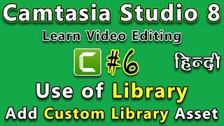 How To Use Library   Add Custom Clips Asset To Library For Future Use in Camtasia Studio 8